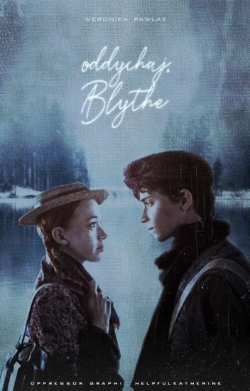 oddychaj, Blythe | 𝐀𝐧𝐧𝐞 𝐰𝐢𝐭𝐡 𝐚𝐧 𝐄 𝐟𝐚𝐧𝐟𝐢𝐜𝐭𝐢𝐨𝐧