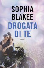 Drogata di te. [In revisione] by Sophia_Blakee