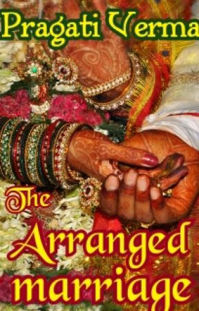 The Arranged Marriage by pragativerma