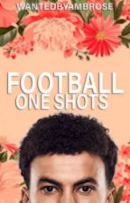 Football One Shots by WantedByMoxley