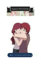 """I finally found you""Gaara's Twin Sister 