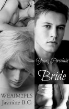 Young Porcelain Bride [ManxBoy - Mpreg/Arrange Marriage] by WeAim2Pls