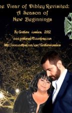 """Dibley Revisited:  A Season of New Beginnings"" by Gratiana Lovelace, 8/10/12 by GratianaLovelace"