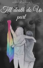 till death do Us part _Larry Stylinson. by CerealWithMillk