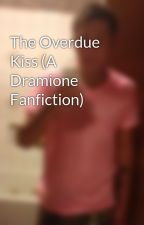 The Overdue Kiss (A Dramione Fanfiction) by CarsonRosario