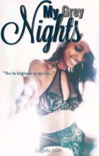 My Grey Nights {EDITING} by LegallyUrban