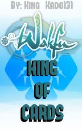 《Wakfu King of Cards》 [Wakfu X Male Reader] by King_Kado131
