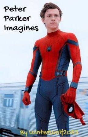 Peter Parker Imagines by abbeykat2053