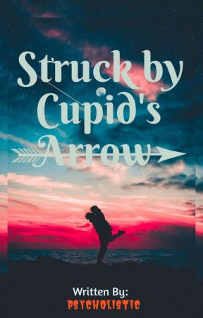 Struck by Cupid's Arrow (ON GOING) by psycholistic
