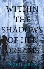 Within the shadows of her dreams by ritzee_13