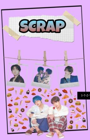 SCRAP by I-T-Z-Y