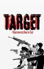 Target (Soon) by AlienMochiCutie