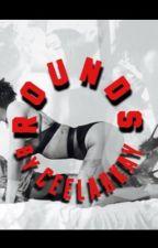 ROUNDS by ceelarkay