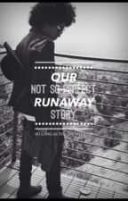 Our Not So Perfect Runaway Story by Imagine4me