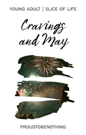Cravings and May by proudtobenothing