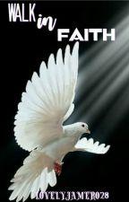 Walk In Faith by Lovelyjamero28