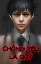 Chồng Yêu Là Quỷ by Meoow_n