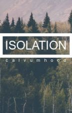Isolation // L.H by calvumhood