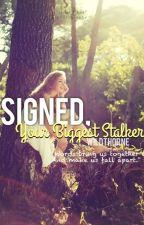 Signed Your Biggest Stalker *very slow updates* by WildThorne