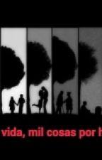 Una vida y mil cosas por hacer by Alexd2920