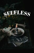 selfless - the hundred by kaiparkerswh0re