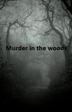 Murder in the woods (Dutch) by aureliexxx