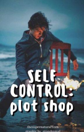 Self Control ᴾᴸᴼᵀ ˢᴴᴼᴾ by thesupernaturalTeen
