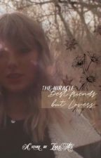 The Miracle // a Taylor Swift fanfic by taylorsmemory