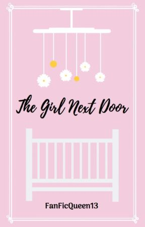 The Girl Next Door by fanficqueen13