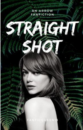 Straight Shot ➳ Oliver Queen by fanficqueen13