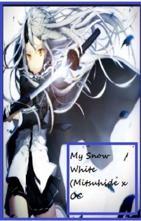 My Snow White (Mitsuhide X OC) by MayumiFullbuster