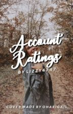 Account Ratings ! [closed for catch ups] by Lizzy4747