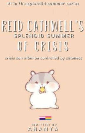 Reid Cathwell's Splendid Summer Of Crisis ✔  by arodynamics