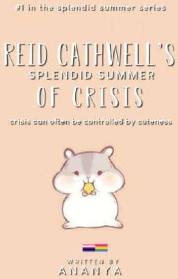 Reid Cathwell's Splendid Summer Of Crisis ✔