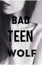Bad Teen Wolf by Sabrina_Dream