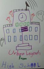 Urban Legends from high school by Kachamonwan60215