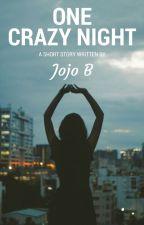 One Crazy Night by Jojo_B