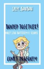 Bonded Together! || »【Male! Star Butterfly X Reader】(Comet Dragonfly) by Silver_Bunny58