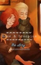 Rose & Scorpius // the story (volumul 1) by youcancallmeila