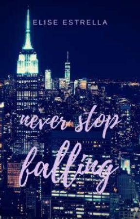 Never Stop Falling by elisestrella