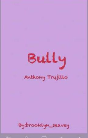Bully by brooklyn_seavey