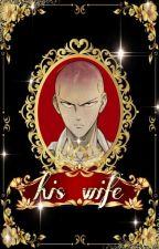 His Wife || Saitama  by Guinevereii