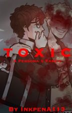 Toxic [RenRyu Fanfic] by InkpenA113
