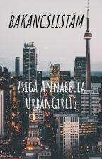 Bakancslistám - Zsiga Annabella by UrbanGirl16