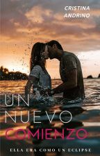 Un Nuevo Comienzo by Andrino2316