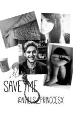 Save me (A Niall Horan Fanfic) by natalieriddellx