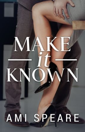 Make It Known by TheDarkLady2017