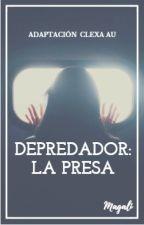 DEPREDADOR: LA  PRESA (COMPLETA) by MagaliGetxo