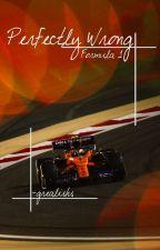 Perfectly Wrong    Formula 1 by -grealishs