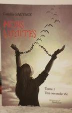 Hors Limites: Une seconde vie (en version papier) by MystiqueMis